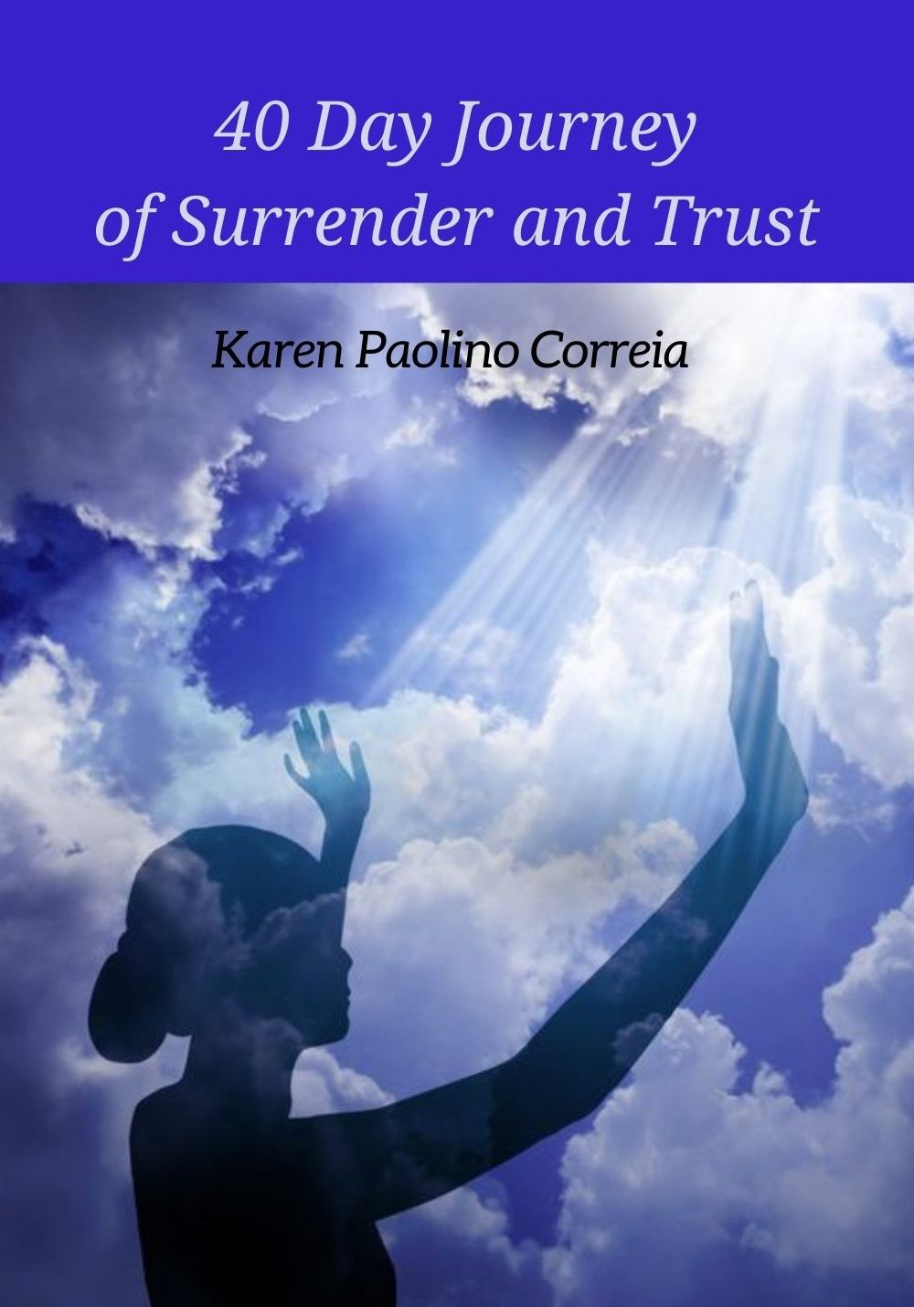 40 Day Journey of Surrender and Trust
